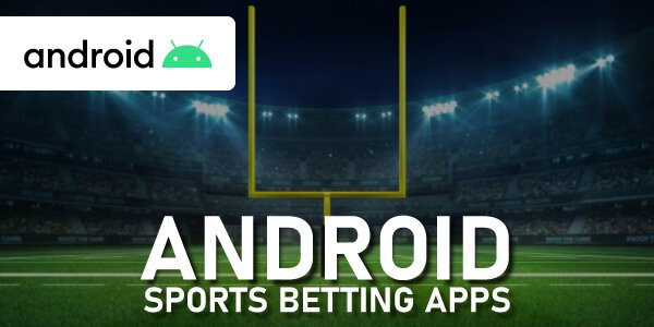 Android sports betting apps