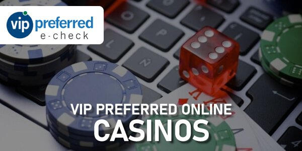 VIP Preferred Online Casinos